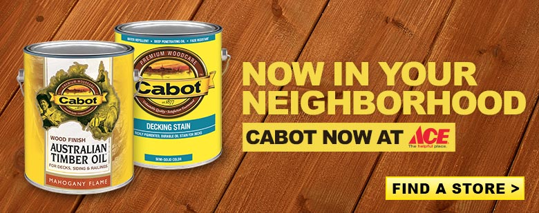 Cabot Now at Ace - Find a Store